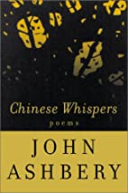 Chinese Whispers: Poems by John Ashbery