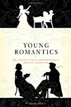 Young Romantics: The Shelleys, Byron and…