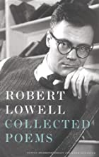 Collected Poems by Robert Lowell