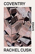 Coventry: Essays by Rachel Cusk