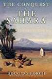 Porch, Douglas: The Conquest Of The Sahara