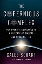 The Copernicus Complex: Our Cosmic…