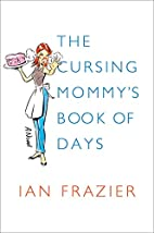 The Cursing Mommy's Book of Days: A Novel by…