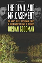 The Devil and Mr. Casement: One Man's…