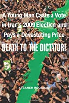 Death to the Dictator!: A Young Man Casts a…