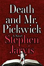 Death and Mr. Pickwick: A Novel by Stephen…