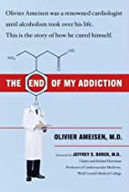 The End of My Addiction by Olivier Ameisen…