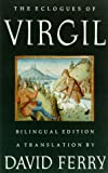 Virgil: The Eclogues of Virgil: A Translation