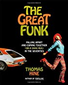The Great Funk: Falling Apart and Coming…