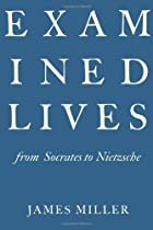 Examined Lives: From Socrates to Nietzsche…
