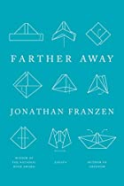 Farther Away: Essays by Jonathan Franzen