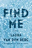 Find Me by Laura van der Berg