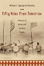 Fifty Miles from Tomorrow: A Memoir of…