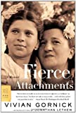 Gornick, Vivian: Fierce Attachments: A Memoir