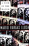 Llosa, Mario Vargas: A Fish in the Water: A Memoir