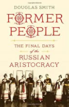 Former People: The Final Days of the Russian…