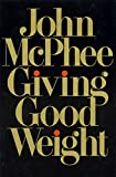 McPhee, John: Giving Good Weight