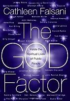 The God Factor: Inside the Spiritual Lives…