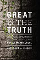 Great Is the Truth: Secrecy, Scandal, and…