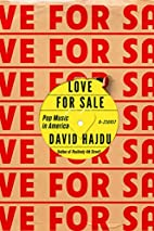 Love for Sale: Pop Music in America by David…