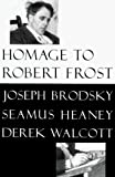 Brodsky, Joseph: Homage to Robert Frost