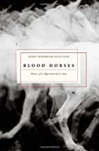 Blood Horses: Notes of a Sportswriter's Son…