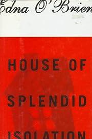 House of Splendid Isolation (SIGNED) by Edna…