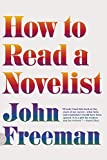 Freeman, John: How to Read a Novelist