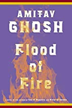 Flood of Fire: A Novel (The Ibis Trilogy) by…