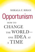 Opportunism: How to Change the World--One…