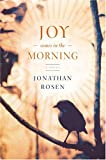 Rosen, Jonathan: Joy Comes In The Morning