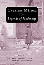 Legends of Modernity: Essays and Letters…