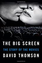The Big Screen: The Story of the Movies by…