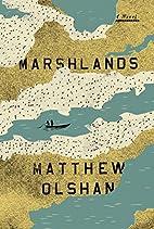 Marshlands: A Novel by Matthew Olshan