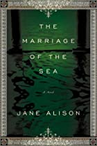 The Marriage of the Sea: A Novel by Jane…