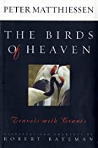 The Birds of Heaven: Travels with Cranes by…