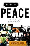 Ross, Dennis: The Missing Peace: The Inside Story of the Fight for Middle East Peace