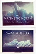 The Magnetic North: Notes from the Arctic…