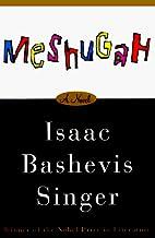 Meshugah by Isaac Bashevis Singer