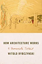 How Architecture Works: A Humanist's…