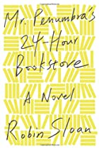 Mr. Penumbra's 24-Hour Bookstore by Robin&hellip;