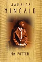 Mr. Potter: A Novel by Jamaica Kincaid