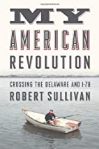 My American Revolution by Robert Sullivan