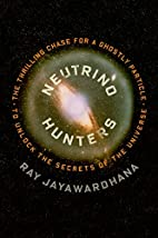 Neutrino Hunters: The Thrilling Chase for a…