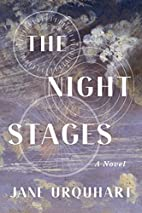 The Night Stages: A Novel by Jane Urquhart