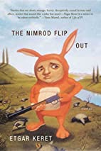 The Nimrod Flipout: Stories by Etgar Keret