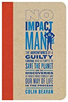 No Impact Man: The Adventures of a Guilty…