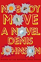 Nobody Move by Denis Johnson