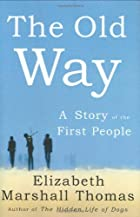 The Old Way: A Story of the First People by…
