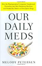Our Daily Meds: How the Pharmaceutical…